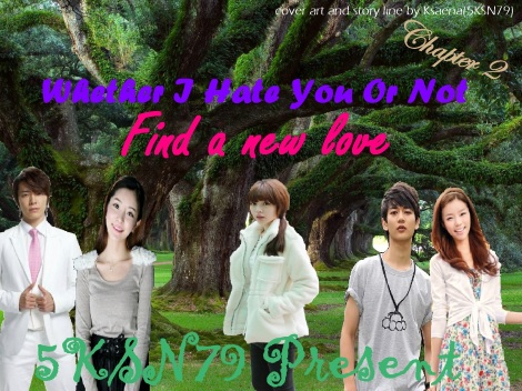 cover ff whether I hate you or not chapter 2