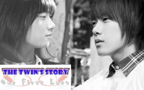The Twin's Story - Our First Love