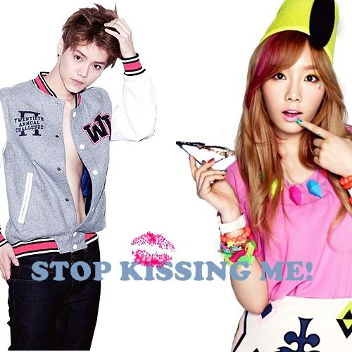 stop kissing me