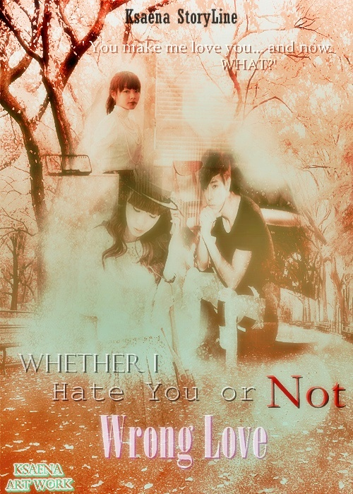 Cover ff whether I Hate You or Not chapter 11B (2) USE PSD BY IceIchi
