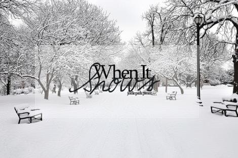 when it snows